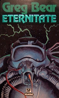 Greg Bear Eternitate la editura Nemira