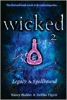 Wicked: Legacy and Spellbound by Nancy Holder