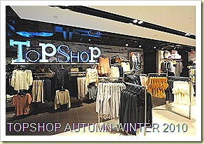 Topshop Autumn Winter 2010 Knightsbridge Singapore