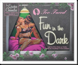 toofaced_funinthedark001