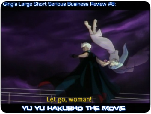 Anime Pulp Yu Yu Hakusho The Movie Ging S Large Short Serious Business Review 8