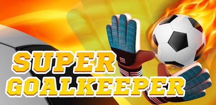 Супер вратарь - 3D футбольная игра за вратаря на android