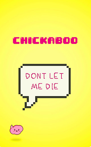 Chickaboo: Don't Let Me Die