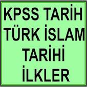 KPSS Türk İslam Tarihi İLKLER