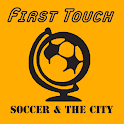 First Touch: Soccer & the City icon