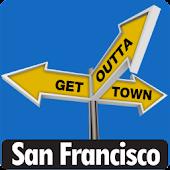 San Francisco - Get Outta Town