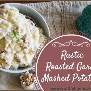 Rustic Roasted Garlic Mashed Potatoes.