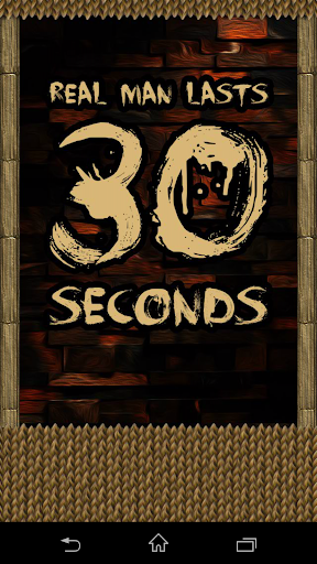 Real Man Lasts 30 Seconds