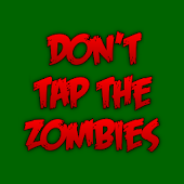 Don't Tap The Zombies