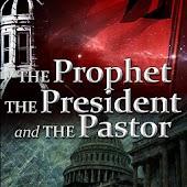Prophet, President, Pastor