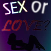 Sex or Love?