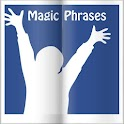 Magic Phrases