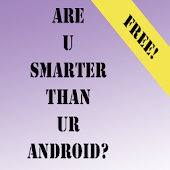 Are U Smarter Than Ur Android