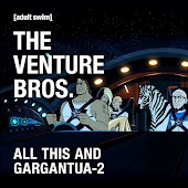 The Venture Bros., All This and Gargantua-2