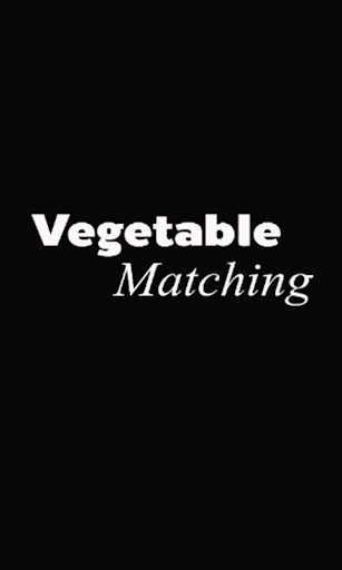 Vegetable matching