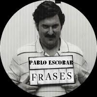 Frases Pablo Escobar 9.0