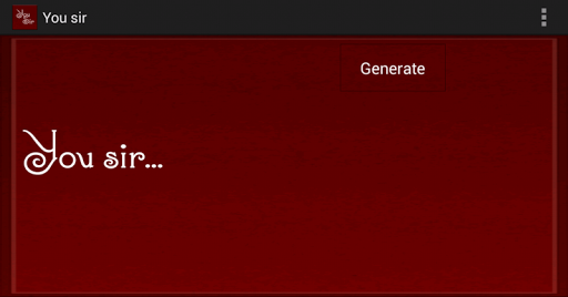 You sir...Insult generator