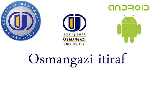 Osmangazi Üniversitesi İtiraf
