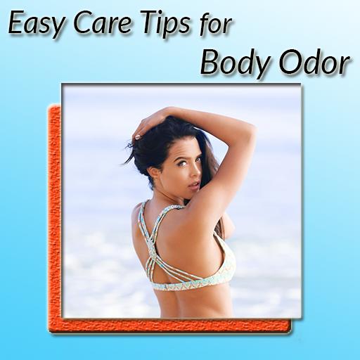Easy Care Tips for Body Odor