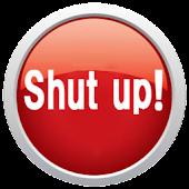 黙れボタン/Shut up!