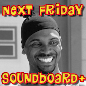 Next Friday Soundboard Plus
