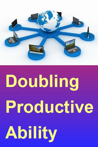 Doubling productive abolity