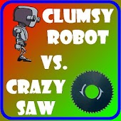 Clumsy Robot vs Crazy Saw