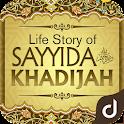 Life Story of Sayyida Khadijah icon