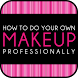 How to Do Your Own Makeup