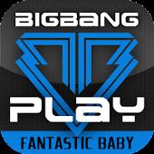BIGBANG PLAY - Fantastic Baby