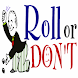 Roll Or Don't™