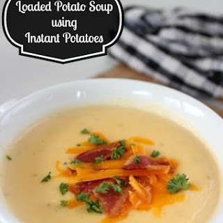 Easy Loaded Potato Soup using Instant Potatoes.