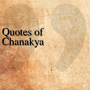 Quotes of Chanakya for Android