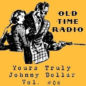 Yours Truly Johnny Dollar V 6