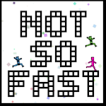 Not So Fast v1.3