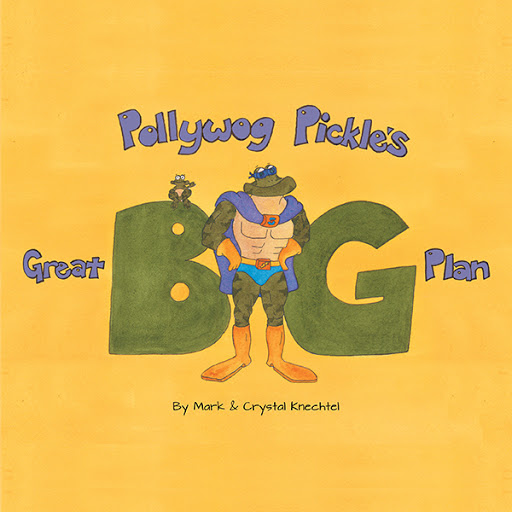 Pollywog Pickle's Great Big Plan cover