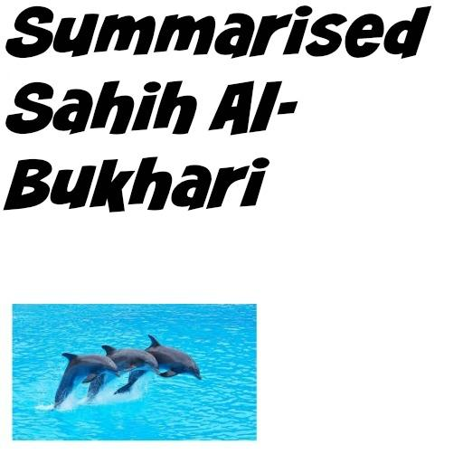 Summarised Sahih Al-Bukhari