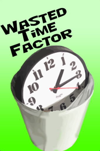Wasted Time Factor