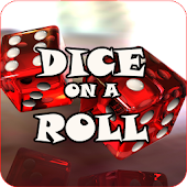 Dice On A Roll