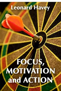 Focus Motivation and Action