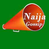 Naija Gossip - Nigerian Gossip