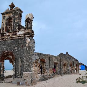 Church by Manabendra Ghosh - Buildings & Architecture Decaying & Abandoned ( church, destruction, sea, nikon, dhanushkodi )