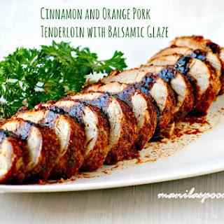 Cinnamon and Orange Pork Tenderloin with Balsamic Glaze.