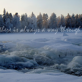 There is always a way through by Erika Lorde - Typography Quotes & Sentences ( water, winter, life, cold, fight, hardship, ice, tough, stuck, impossibe, depression, hope )