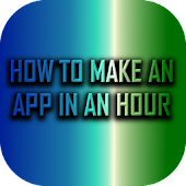 How to Make an App In an hour
