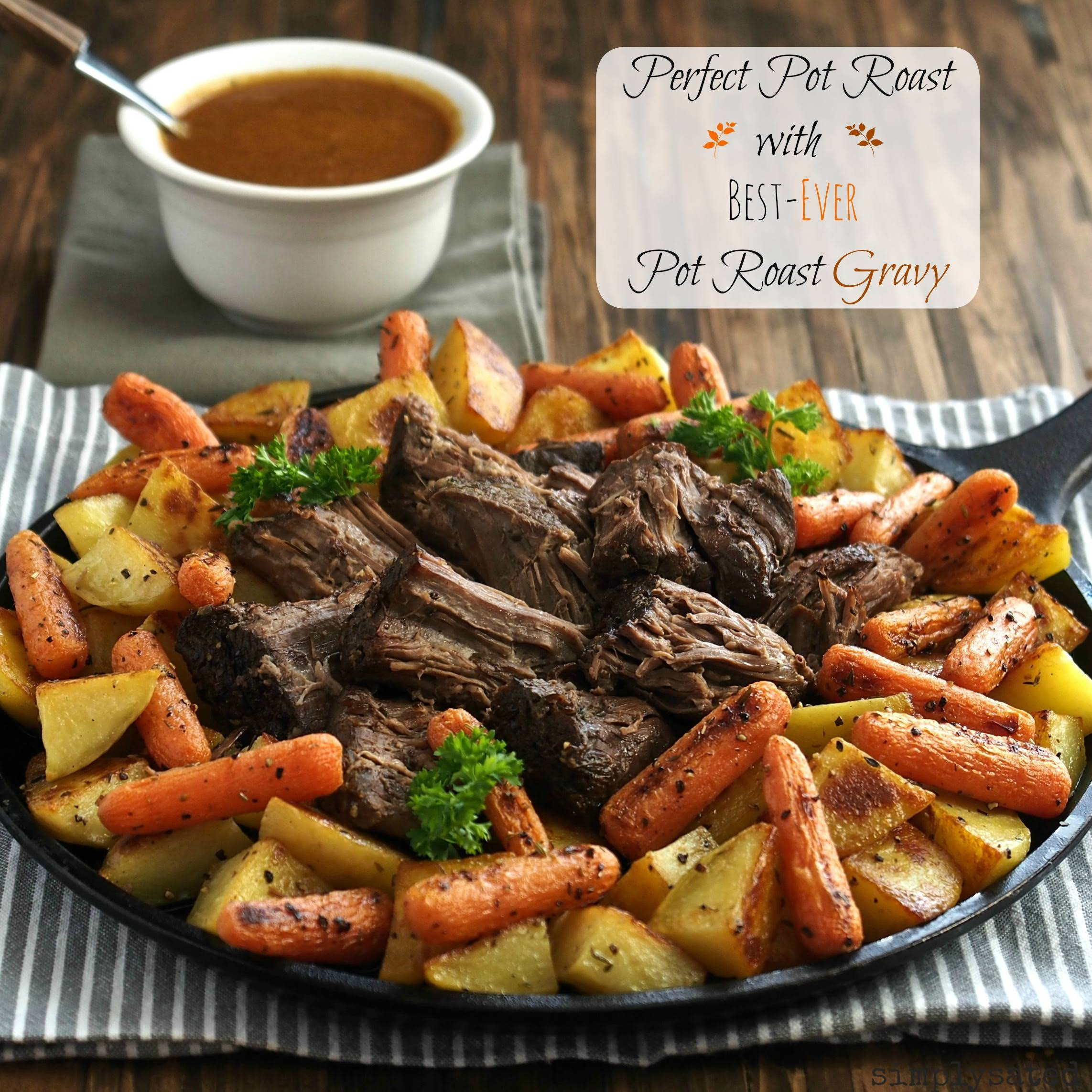 Perfect Pot Roast  next Best Ever Pot Roast Gravy