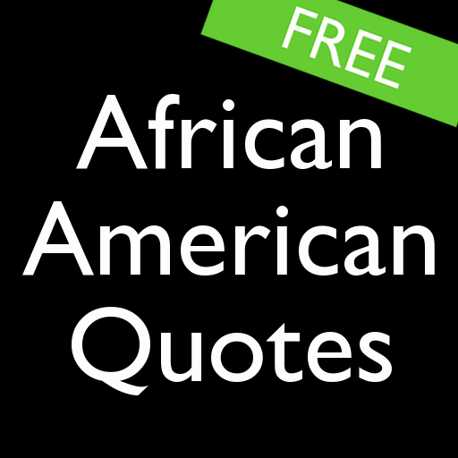 African American Quotes (FREE) Android APK Download Free By H Mobile