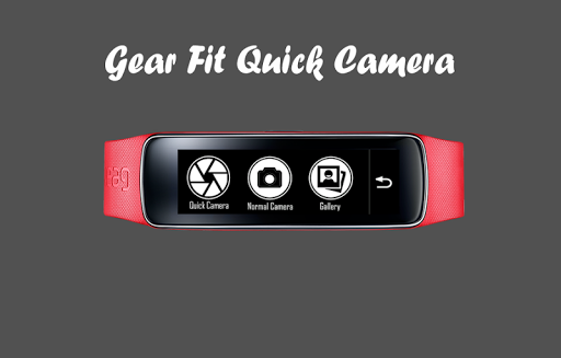 Gear Fit Quick Camera
