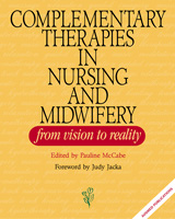 Complementary Therapies in Nursing and Midwifery: From Vision to Reality