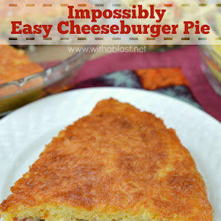 IMPOSSIBLY EASY CHEESEBURGER PIE.